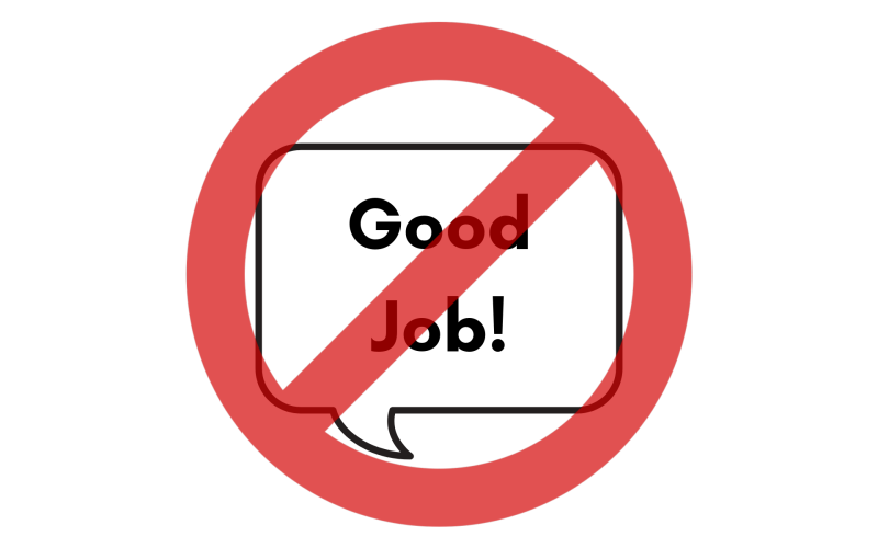 "Why saying, ""Good Job"" isn't so good"